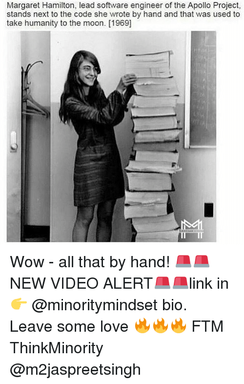Margaret Hamilton: Margaret Hamilton, lead software engineer of the Apollo Project,  stands next to the code she wrote by hand and that was used to  take humanity to the moon. [1969] Wow - all that by hand! 🚨🚨NEW VIDEO ALERT🚨🚨link in 👉 @minoritymindset bio. Leave some love 🔥🔥🔥 FTM ThinkMinority @m2jaspreetsingh