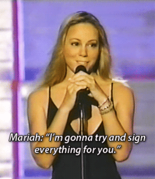 You, For, and Everything: Mariah: m gonna tryand sian  everything for you