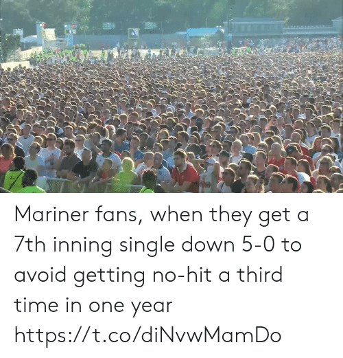 5 0: Mariner fans, when they get a 7th inning single down 5-0 to avoid getting no-hit a third time in one year https://t.co/diNvwMamDo