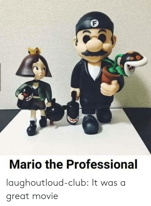 Club, Tumblr, and Mario: Mario the Professional laughoutloud-club:  It was a great movie