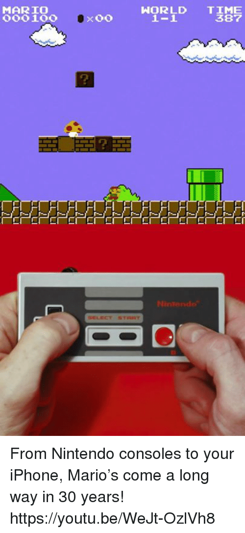 Consolation: MARIO  WORLD  TIME  387 From Nintendo consoles to your iPhone, Mario's come a long way in 30 years! https://youtu.be/WeJt-OzlVh8