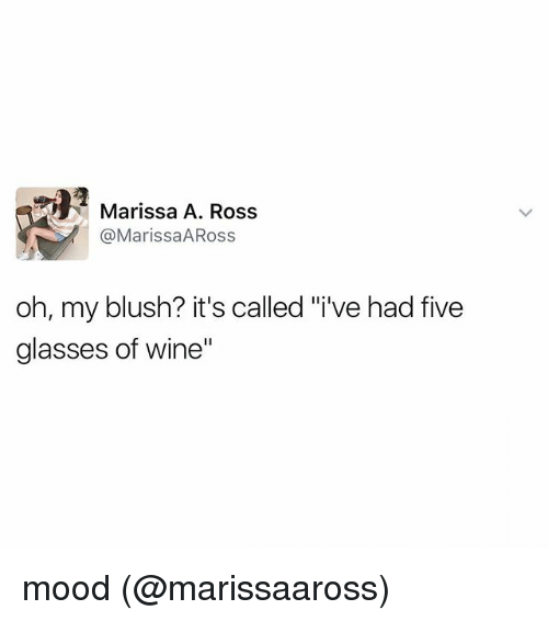 "Memes, 🤖, and Ross: Marissa A. Ross  (a MarissaARoss  oh, my blush? it's called ""i've had five  glasses of wine"" mood (@marissaaross)"