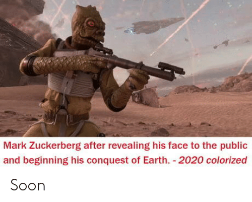 conquest: Mark Zuckerberg after revealing his face to the public  and beginning his conquest of Earth 2020 colorized Soon