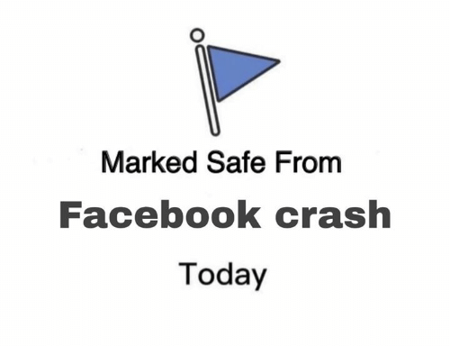 Dank, Facebook, and Today: Marked Safe From  Facebook crash  Today
