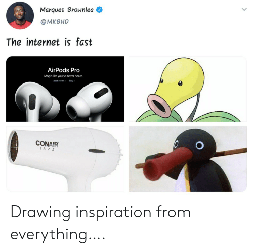Magic: Marques Brownlee  @MKBHD  The internet is fast  AirPods Pro  Magic like you've never heard.  Leam more  Buy  CONAIR  187 5 Drawing inspiration from everything….