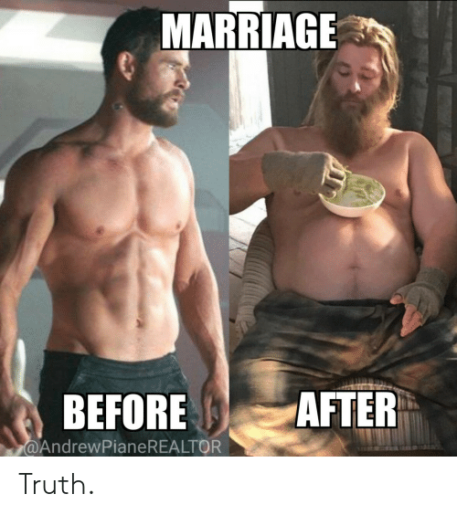 before after: MARRIAGE  BEFORE  AFTER  @AndrewPianeREALTOR Truth.