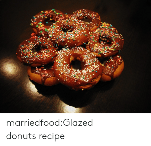 Tumblr, Blog, and Donuts: marriedfood:Glazed donutsrecipe