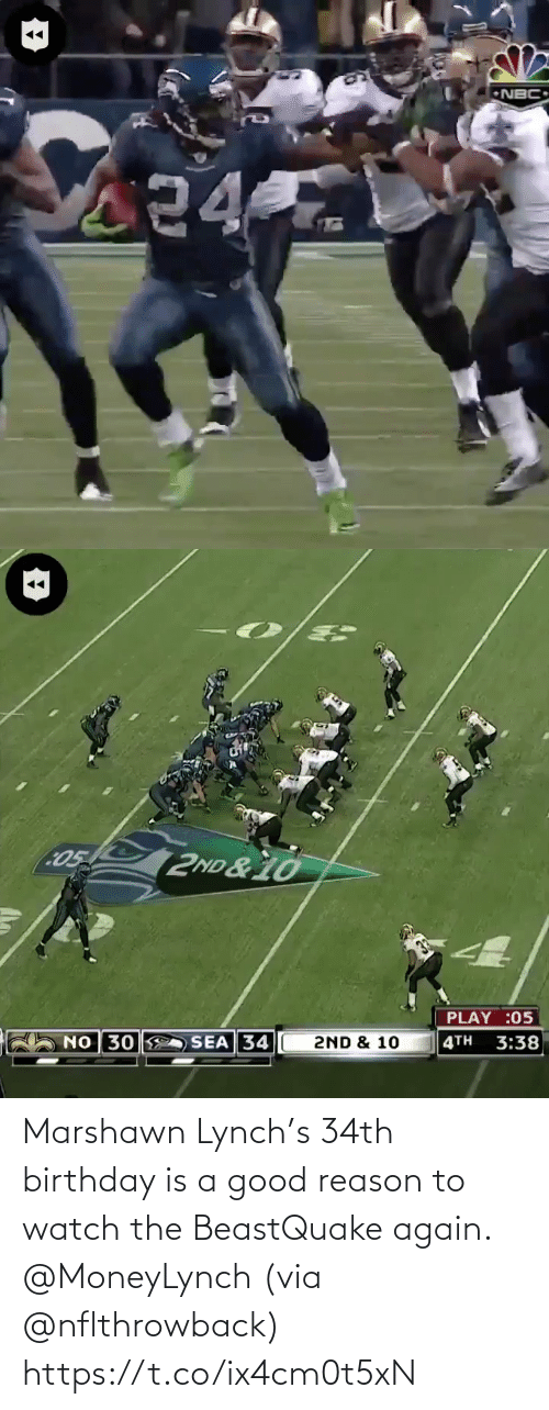 Good Reason: Marshawn Lynch's 34th birthday is a good reason to watch the BeastQuake again. @MoneyLynch (via @nflthrowback) https://t.co/ix4cm0t5xN