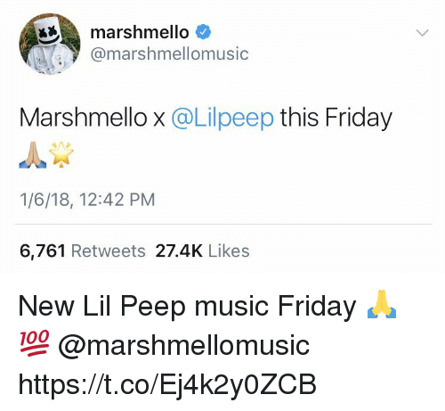 Friday, Memes, and Music: marshmello  @marshmellomusic  Marshmello x @Lilpeep this Friday  1/6/18, 12:42 PM  6,761 Retweets 27.4K Likes New Lil Peep music Friday 🙏💯 @marshmellomusic https://t.co/Ej4k2y0ZCB