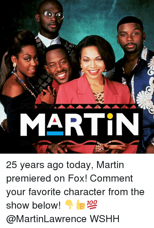 Favorite Character: MARTIN 25 years ago today, Martin premiered on Fox! Comment your favorite character from the show below! 👇👍💯 @MartinLawrence WSHH