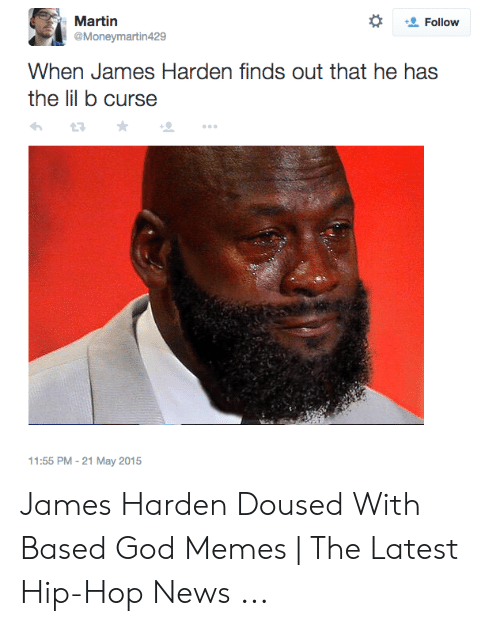 God, James Harden, and Lil B: Martin  @Moneymartin429  Follow  When James Harden finds out that he has  the lil b curse  11:55 PM -21 May 2015 James Harden Doused With Based God Memes | The Latest Hip-Hop News ...