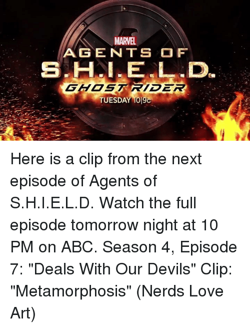 """metamorphosis: MARVEL.  AGENTS OF  TUESDAY 1019C Here is a clip from the next episode of Agents of S.H.I.E.L.D. Watch the full episode tomorrow night at 10 PM on ABC.  Season 4, Episode 7: """"Deals With Our Devils"""" Clip: """"Metamorphosis""""  (Nerds Love Art)"""