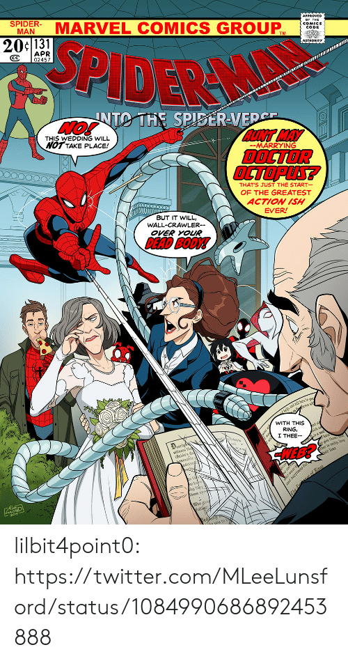 Unity: MARVEL COMICS GROUP  MAN  APPROVED  BY THE  20c131  SPIDER  CODE  APR  CC 02457  AUTHORITY  UNTO THE SPISERVED  THIS WEDDING WILL  NOT TAKE PLACE!  AUNT MAY  DOCTOR  OCTOPLS?  -MARRYING  THAT'S JUST THE START  OF THE GREATEST  ACTION ISH  EVER  BUT IT WILL,  WALL-CRAWLER--  OVER YOUR  DEAD BODY!  WITH THIS  RING,  I THEE-  earl  witness th  HEB?  Bride's fa  ther in unity, love  dvise  w tobe  ny  them s  Who give  he you to b lilbit4point0: https://twitter.com/MLeeLunsford/status/1084990686892453888