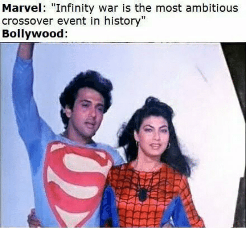 """Bollywood: Marvel: """"Infinity war is the most ambitious  crossover event in history""""  Bollywood:"""