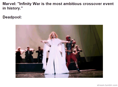 """Deadpool: Marvel: """"Infinity War is the most ambitious crossover event  in history.""""  Deadpool  stream.tumblr.com"""