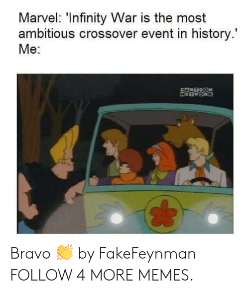Most Ambitious Crossover: Marvel: 'Infinity War is the most  ambitious crossover event in history.  Me:  CAR TOON Bravo 👏 by FakeFeynman FOLLOW 4 MORE MEMES.
