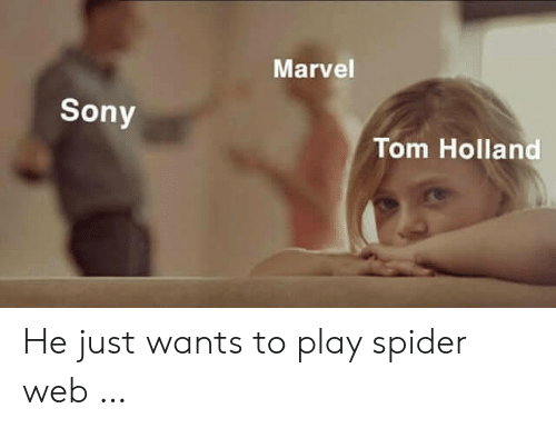 tom holland: Marvel  Sony  Tom Holland He just wants to play spider web …
