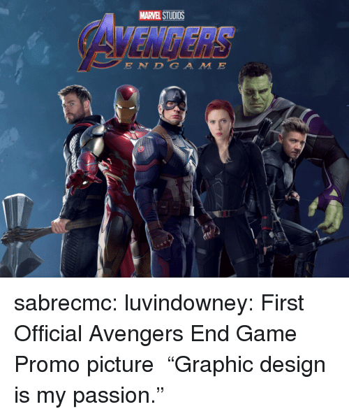 "Target, Tumblr, and Avengers: MARVEL STUDIOS  E N DGA M E sabrecmc:  luvindowney: First Official Avengers End Game Promo picture  ""Graphic design is my passion."""