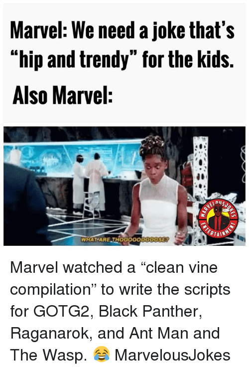 """Vine Compilation: Marvel: We need a joke that's  """"hip and trendy"""" for the kids.  Also Marvel:  WHAT ARE THOOOOO0ODOSE Marvel watched a """"clean vine compilation"""" to write the scripts for GOTG2, Black Panther, Raganarok, and Ant Man and The Wasp. 😂 MarvelousJokes"""