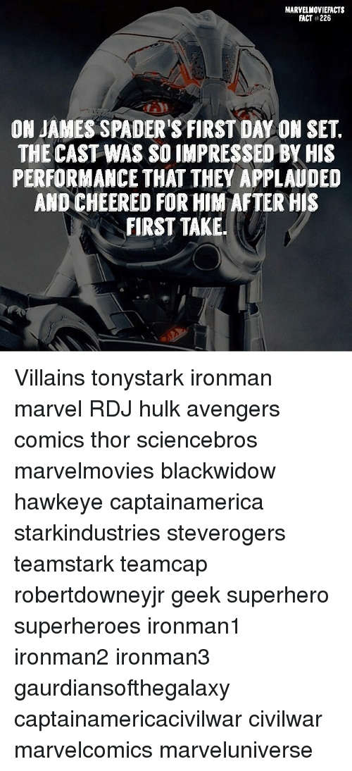 the casting: MARVELMOVIEFACTS  FACT#226  ON JAMES SPADER'S FIRST DAY ON SET.  THE CAST WAS SO IMPRESSED BY HIS  PERFORMANCE THAT THEY APPLAUDED  AND CHEERED FOR HIM AFTER HIS  FIRST TAKE Villains tonystark ironman marvel RDJ hulk avengers comics thor sciencebros marvelmovies blackwidow hawkeye captainamerica starkindustries steverogers teamstark teamcap robertdowneyjr geek superhero superheroes ironman1 ironman2 ironman3 gaurdiansofthegalaxy captainamericacivilwar civilwar marvelcomics marveluniverse