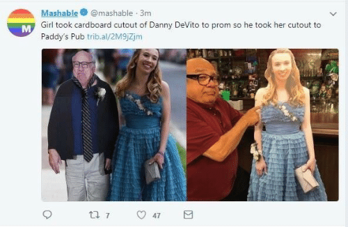 cardboard: Mashable@mashable 3m  Girl took cardboard cutout of Danny DeVito to prom so he took her cutout to  Paddy's Pub trib.al/2M9jZjm