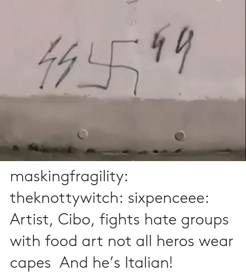 Facebook, Food, and Tumblr: maskingfragility: theknottywitch:  sixpenceee: Artist, Cibo, fights hate groups with food art not all heros wear capes   And he's Italian!