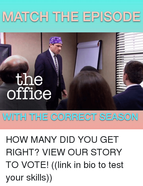 Memes, The Office, and Link: MATCH THE EPISODE  the  office  WITH THE CORRECT SEASON HOW MANY DID YOU GET RIGHT? VIEW OUR STORY TO VOTE! ((link in bio to test your skills))