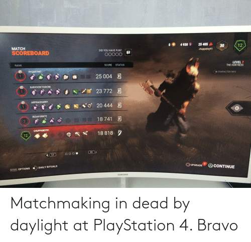 PlayStation: Matchmaking in dead by daylight at PlayStation 4. Bravo