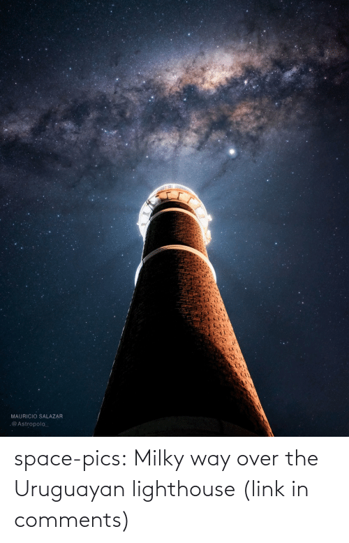 Mauricio: MAURICIO SALAZAR  .@Astropolo_ space-pics:  Milky way over the Uruguayan lighthouse (link in comments)