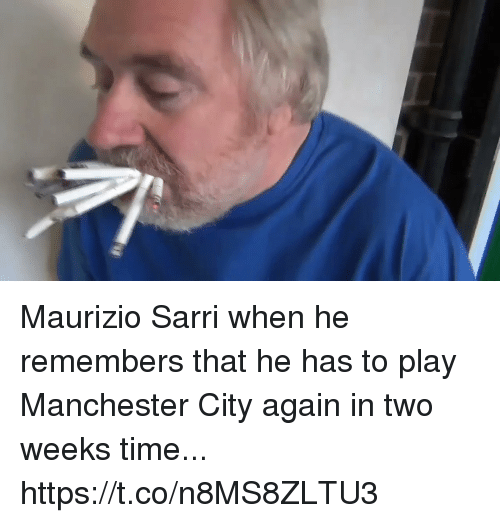 Manchester City: Maurizio Sarri when he remembers that he has to play Manchester City again in two weeks time... https://t.co/n8MS8ZLTU3