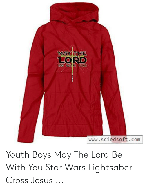 Jesus Cross Lightsaber: MAY THE  LORD  BC WHH YOU  www.sciedsoft.com Youth Boys May The Lord Be With You Star Wars Lightsaber Cross Jesus ...
