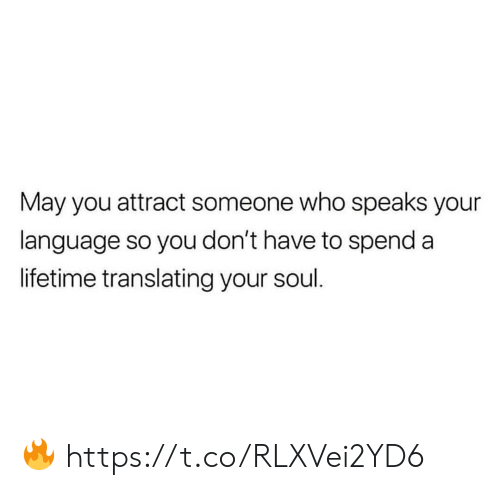 Translating: May you attract someone who speaks your  language so you don't have to spend a  lifetime translating your soul. 🔥 https://t.co/RLXVei2YD6