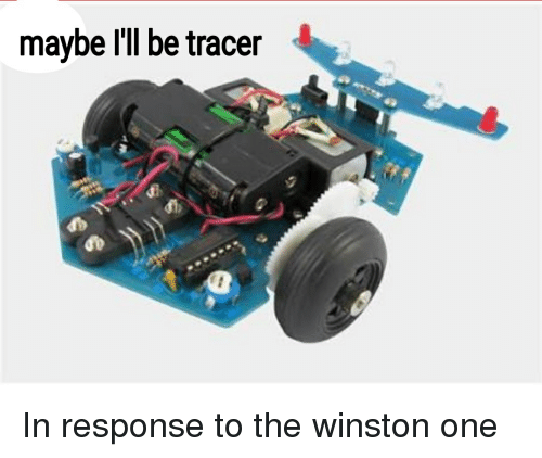 Reddit, One, and Tracer: maybe l be tracer