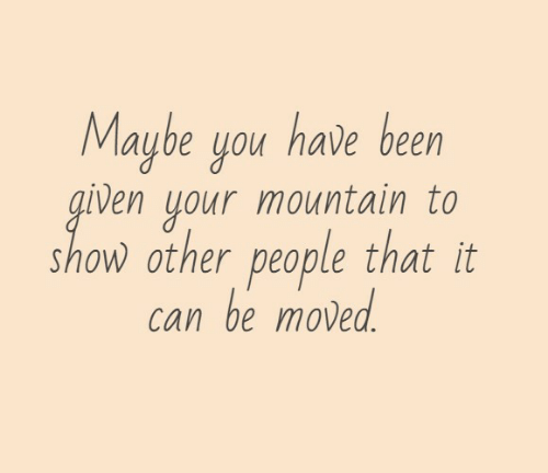 Been, Can, and You: Maybe you have been  venuour mountain to  show other people that it  can be moved