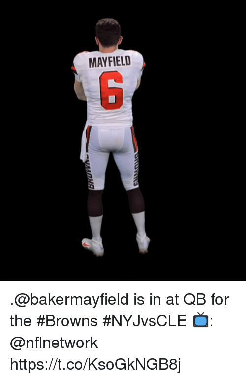 Memes, Browns, and 🤖: MAYFIELD  6 .@bakermayfield is in at QB for the #Browns   #NYJvsCLE  📺: @nflnetwork https://t.co/KsoGkNGB8j