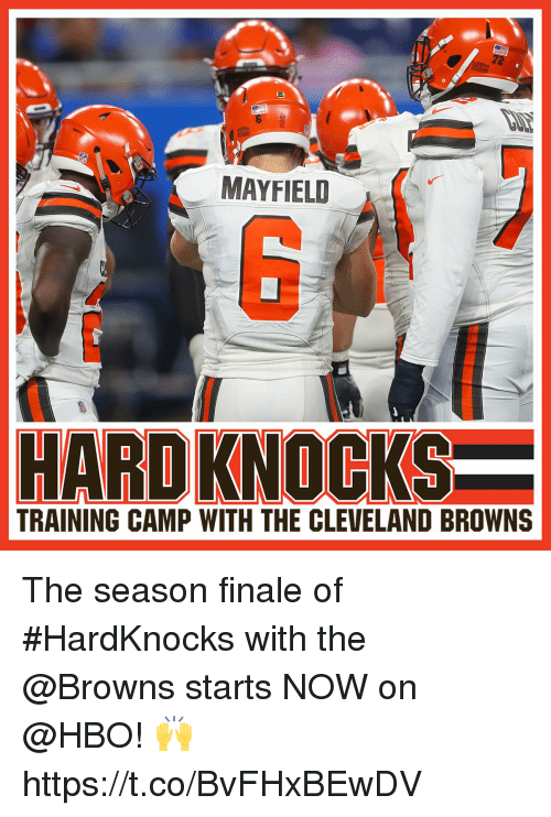 Cleveland Browns, Hbo, and Memes: MAYFIELI  TRAINING CAMP WITH THE CLEVELAND BROWNS The season finale of #HardKnocks with the @Browns starts NOW on @HBO! 🙌 https://t.co/BvFHxBEwDV