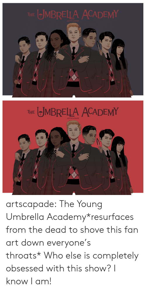 Tumblr, Academy, and Blog: MBRELLA ACADEMY  THE  ARTSCA   JMBRELLA ACADEMY  THE  ARTSCAPADE artscapade:  The Young Umbrella Academy*resurfaces from the dead to shove this fan art down everyone's throats*Who else is completely obsessed with this show? I know I am!