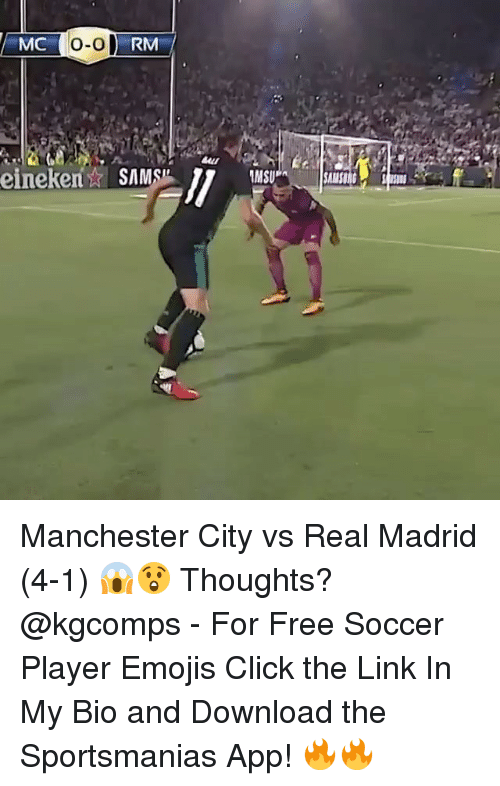 Click, Memes, and Real Madrid: MC  o-o  ORM  AMSU Manchester City vs Real Madrid (4-1) 😱😲 Thoughts? @kgcomps - For Free Soccer Player Emojis Click the Link In My Bio and Download the Sportsmanias App! 🔥🔥