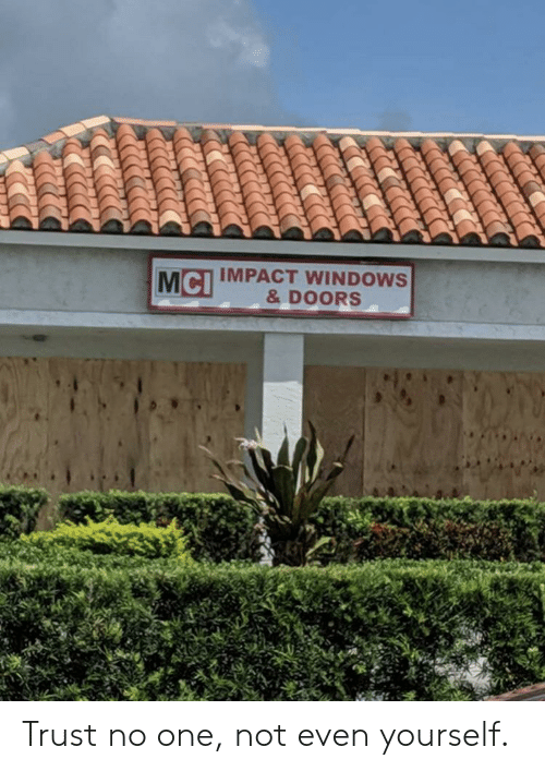 mci: McI MPACT WINDOWS  & DOORS Trust no one, not even yourself.