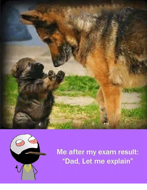 """Dad, Memes, and 🤖: Me after my exam result:  """"Dad, Let me explain"""""""
