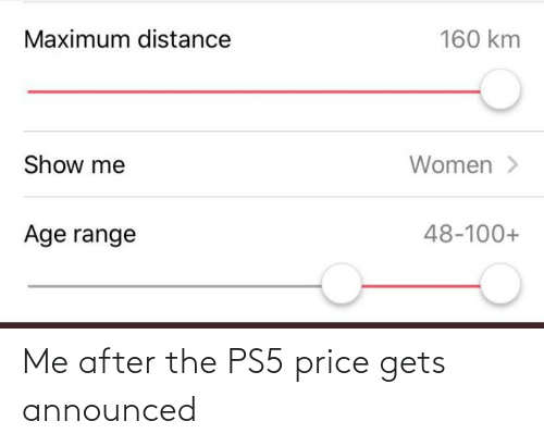 price: Me after the PS5 price gets announced