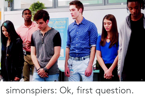 Target, Tumblr, and Blog: me AISTEN  Perjudice simonspiers:  Ok, first question.