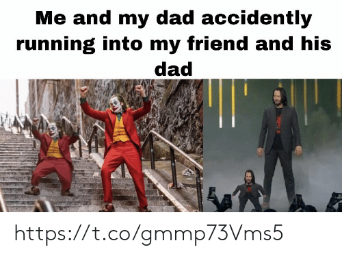 Me And My Dad: Me and my dad accidently  running into my friend and his  dad https://t.co/gmmp73Vms5