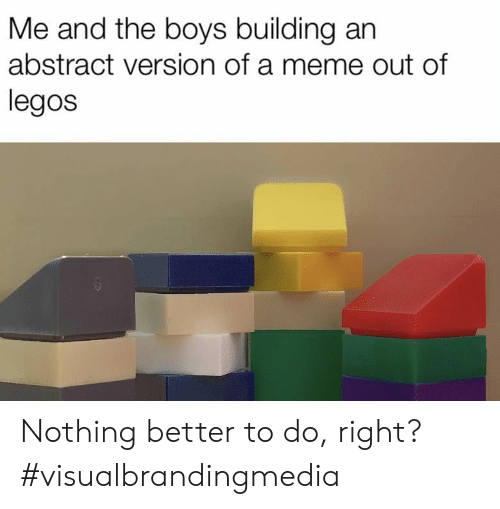 Meme, Legos, and Boys: Me and the boys building an  abstract version of a meme out of  legos Nothing better to do, right? #visualbrandingmedia