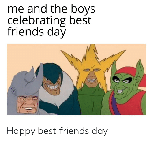 best friends day: me and the boys  celebrating best  friends day Happy best friends day