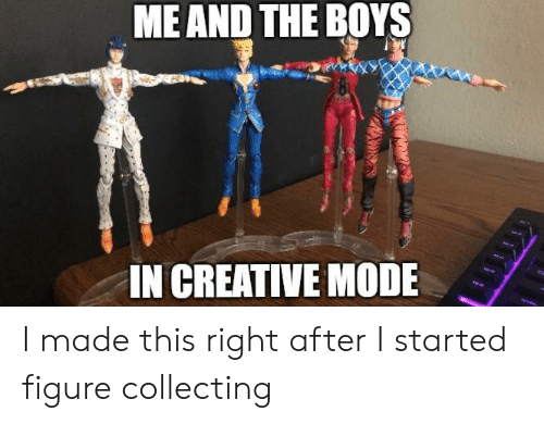 Boys, Mode, and Made: ME AND THE BOYS  IN CREATIVE MODE I made this right after I started figure collecting