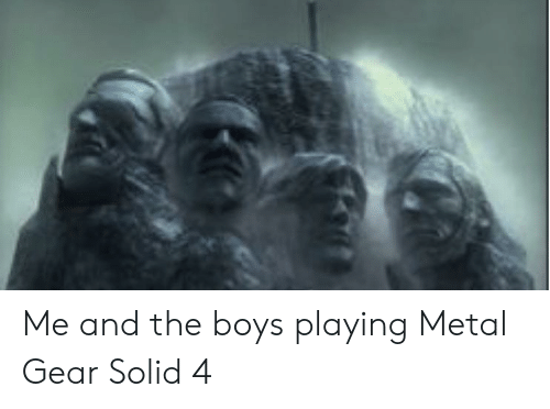 Metal Gear, Metal, and Boys: Me and the boys playing Metal Gear Solid 4