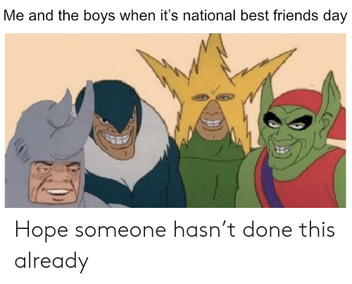 best friends day: Me and the boys when it's national best friends day Hope someone hasn't done this already