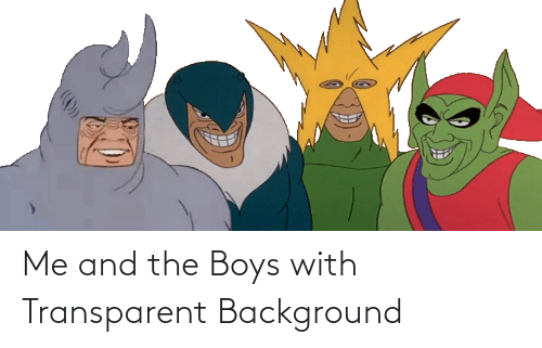 Transparent: Me and the Boys with Transparent Background