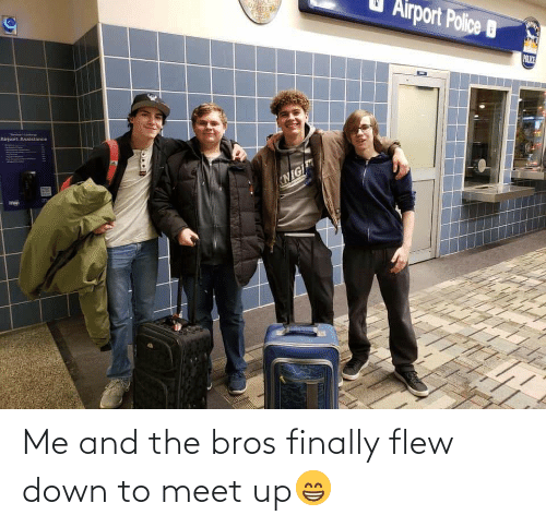 Down To: Me and the bros finally flew down to meet up😁